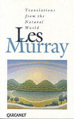 Translations from the Natural World by Les A. Murray
