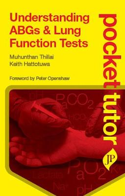 Pocket Tutor Understanding ABGs and Lung Function Tests by Muhunthan Thillai