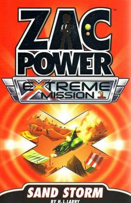 Zac Power Extreme Mission - Sand Storm by H. I. Larry