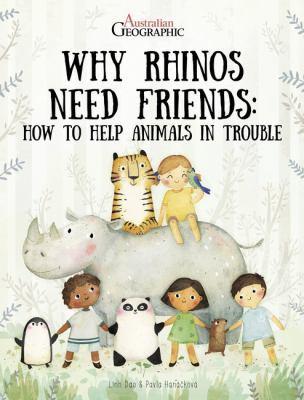 Why Rhinos Need Friends: How to Help Animals in Trouble by Pavla Hanackova