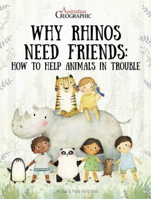 Why Rhinos Need Friends: How to Help Animals in Trouble by Pavla Hanackova
