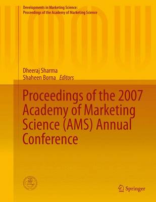 Proceedings of the 2007 Academy of Marketing Science (AMS) Annual Conference by Dheeraj Sharma