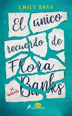 Unico Recuerdo de Flora Banks, El by Emily Barr
