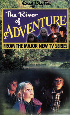The The River of Adventure: Novelisation by Enid Blyton