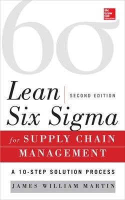 Lean Six Sigma for Supply Chain Management, Second Edition by James William Martin