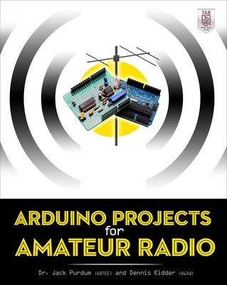 Arduino Projects for Amateur Radio by Jack  J. Purdum
