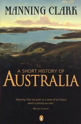 A Short History Of Australia by Bob Darroch