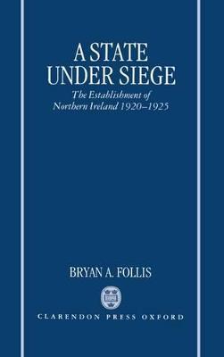 State Under Siege by Bryan A. Follis