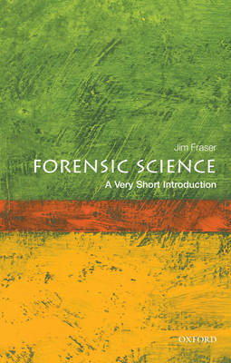 Forensic Science: A Very Short Introduction by Jim Fraser