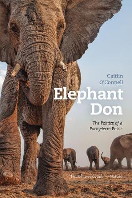 Elephant Don by Caitlin O'Connell