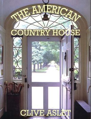 The American Country House by Clive Aslet