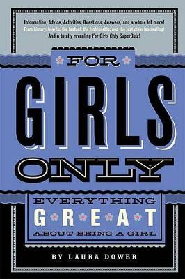 For Girls Only by Laura Dower