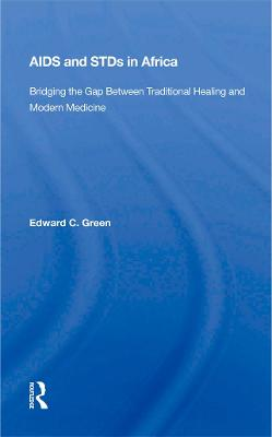 Aids And Stds In Africa: Bridging The Gap Between Traditional Healing And Modern Medicine by Edward C Green