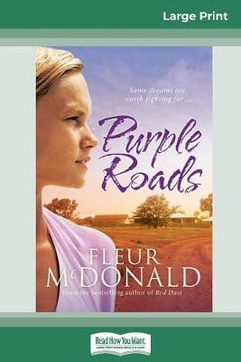 Purple Roads (16pt Large Print Edition) by Fleur McDonald