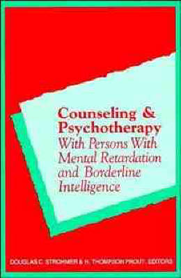 Counseling and Psychotherapy with Persons with Mental Retardation and Borderline Intelligence book