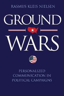 Ground Wars by Rasmus Kleis Nielsen