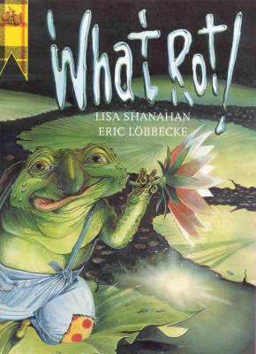 What Rot! by Lisa Shanahan