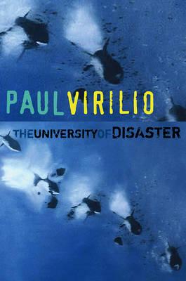 University of Disaster by Paul Virilio