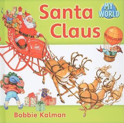 Santa Claus by Bobbie Kalman