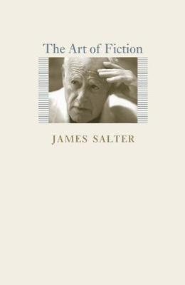 The Art of Fiction by James Salter