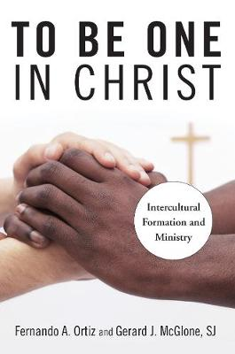 To be One in Christ by Fernando A. Ortiz