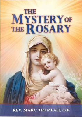 The Mystery of the Rosary by Marc Tremeau
