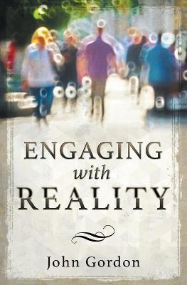 Engaging with Reality by Professor John Gordon