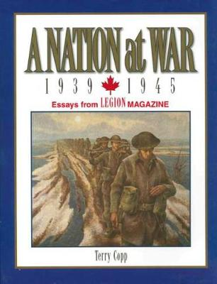A Nation at War, 1939-1945 by Terry Copp