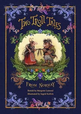Two Troll Tales from Norway by Margrete Lamond