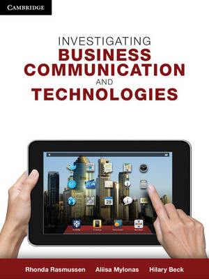 Investigating Business Communication and Technologies by Rhonda Rasmussen
