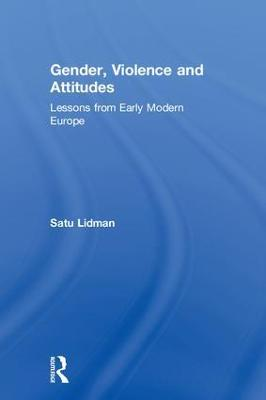 Gender, Violence and Attitudes by Satu Lidman