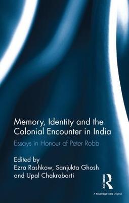Memory, Identity and the Colonial Encounter in India by Ezra Rashkow
