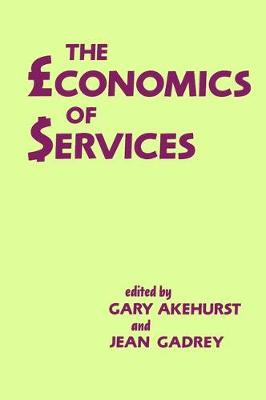 Economics of Services by Gary Akehurst