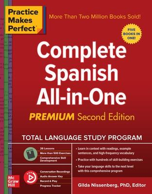 Practice Makes Perfect: Complete Spanish All-in-One, Premium Second Edition by Gilda Nissenberg