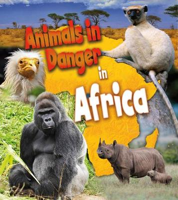 Animals in Danger in Africa by Richard Spilsbury