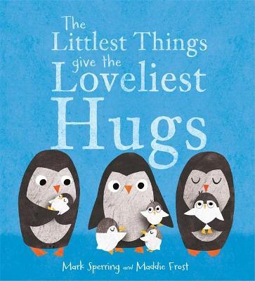 Littlest Things Give the Loveliest Hugs book