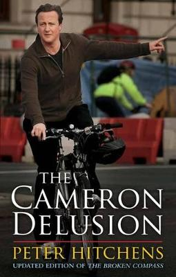 Cameron Delusion by Peter Hitchens