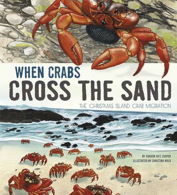 When Crabs Cross the Sand: The Christmas Island Crab Migration by ,Sharon,Katz Cooper
