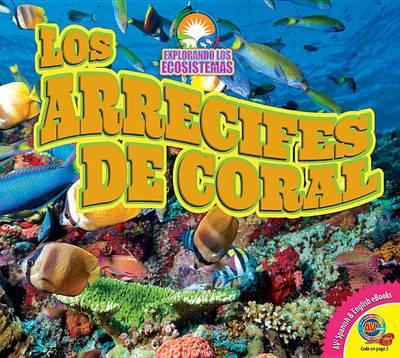 Los Arrecifes de Coral (Coral Reefs) by Alexis Roumanis