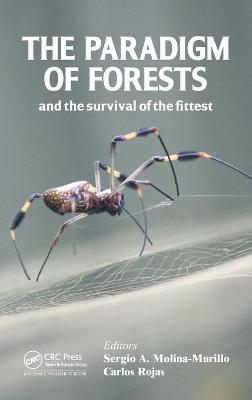 The Paradigm of Forests and the Survival of the Fittest by Sergio A. Molina-Murillo
