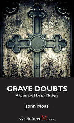 Grave Doubts by John Moss