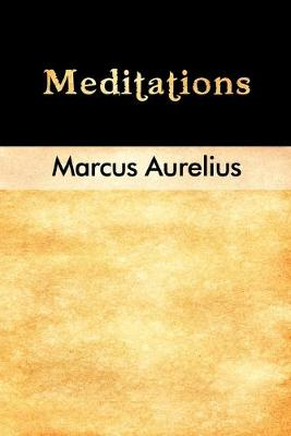 The Meditations by Marcus Aurelius