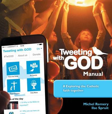 Tweeting with God Manual by Michel Remery