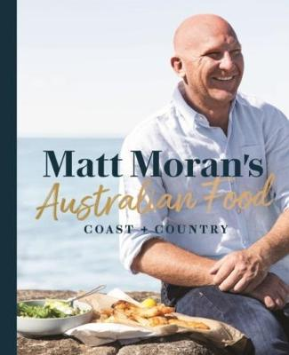 Matt Moran's Australian Food by Matt Moran