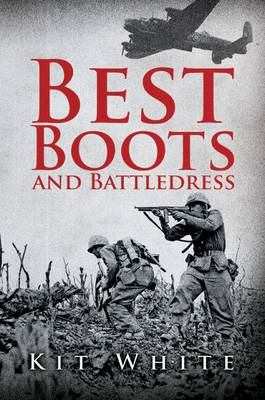 Best Boots and Battledress by Kit White