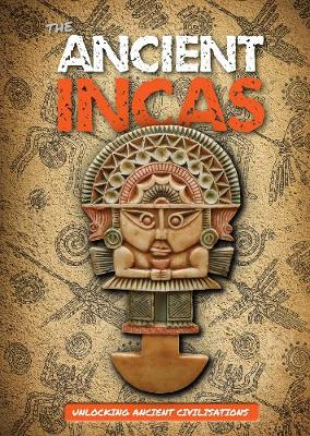 The Ancient Incas by Madeline Tyler