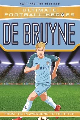 De Bruyne - Collect Them All! (Ultimate Football Heroes) by Matt Oldfield