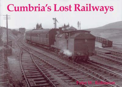 Cumbria's Lost Railways by Peter W. Robinson