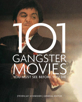 101 Gangster Movies You Must See Before You Die book