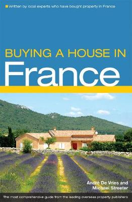 Buying a House in France by Michael Streeter